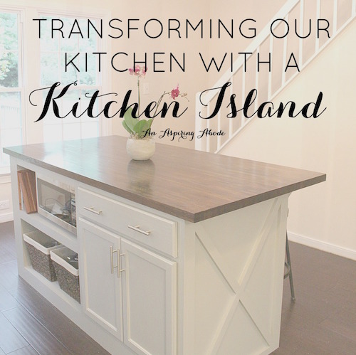 Transforming our Kitchen with a Kitchen Island