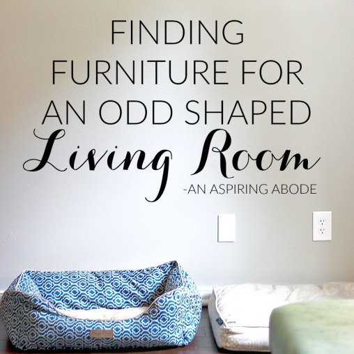 Finding Furniture for an odd shaped living room